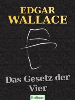 Das Gesetz der Vier: Ein Edgar-Wallace-Krimi