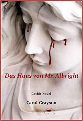 Das Haus von Mr. Albright: Gothic Novel