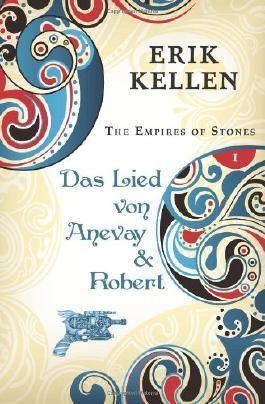 The Empires of Stones - Das Lied von Anevay & Robert