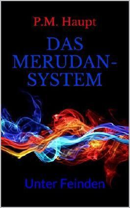 Das Merudansystem: Unter Feinden