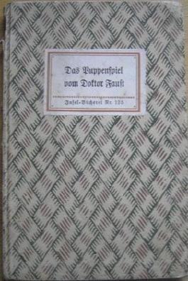 Das Puppenspiel vom Doktor Faust. Mit einem Nach-Wort von E. Höfer. Insel-Bücherei Nr. 125.