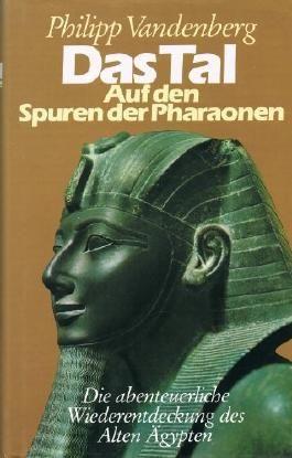 Das Tal. Auf den Spuren der Pharaonen.