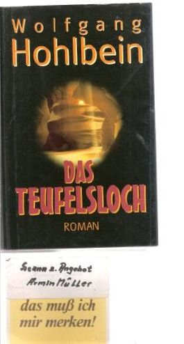 Das Teufelsloch . Roman.