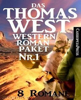 Das Thomas West Western Roman-Paket Nr. 1 (8 Romane): Acht Western, so hart wie ihre Zeit