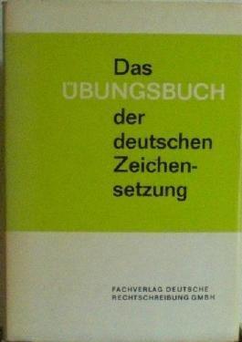 Das Übungsbuch Der Deutschen Zeichensetzung