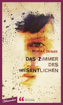 Das Zimmer des Wesentlichen (Preis der Lit. Cologne 2013): Eine Frau, eine unvergessene Schuld und die Frage, was im Leben wirklich zählt