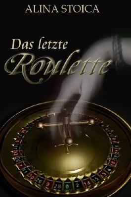 Das letzte Roulette