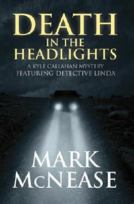 Death in the Headlights: A Kyle Callahan Mystery Featuring Detective Linda
