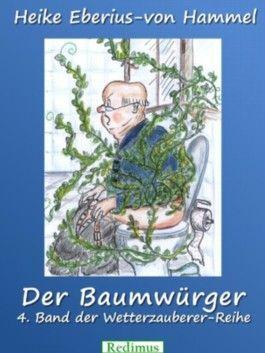 Der Baumwürger: 4. Band der Wetterzauberer-Reihe