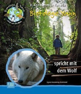 Der Biotologe Yann .. spricht mit dem Wolf