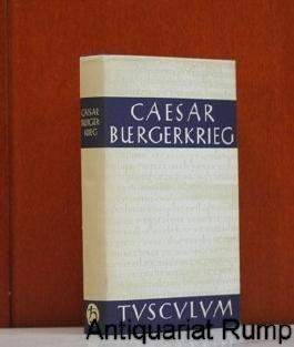 Der Bürgerkrieg. Lateinisch-deutsch. Ed. Georg Dorminger. (Sammlung Tusculum)