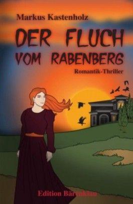 Der Fluch vom Rabenberg (Unheimlicher Roman/Romantic Thriller)