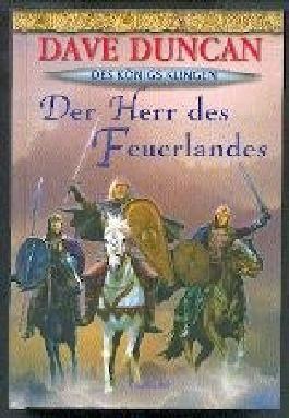 Der Herr des Feuerlandes. (Des Königs Klingen Bd. 2)