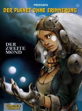 Der Planet ohne Erinnerung, Band 1: Der zweite Mond