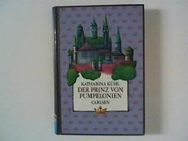 Der Prinz von Pumpelonien - Ein Märchen in vier Teilen