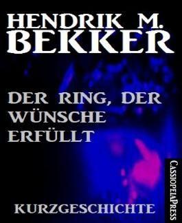 Der Ring, der Wünsche erfüllt: Kurzgeschichte