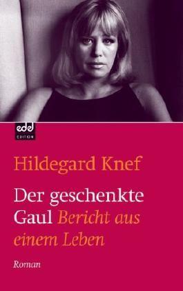 Der geschenkte Gaul: Bericht aus einem Leben