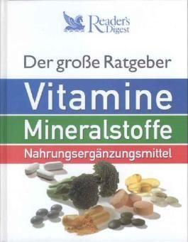 Der grosse Ratgeber Vitamine, Mineralstoffe und Nahrungsergänzungsmittel