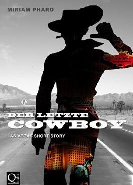 Der letzte Cowboy: Eine Las Vegas Short Story