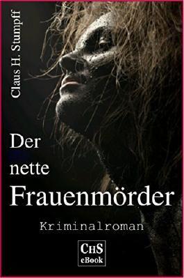 Der nette Frauenmörder: Kriminalroman