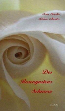Des Rosengartens Schmerz