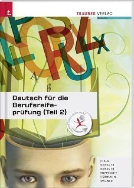 Deutsch für die Berufsreifeprüfung (Teil 2) von Amar Jhala (2013) Taschenbuch