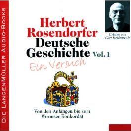 Deutsche Geschichte - Ein Versuch (Vol. 1). Von den Anfängen bis zum Wormser Konkordat