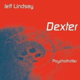 Dexter (ungekürzte Lesung auf 1 MP3-CD) von Jeff Lindsay (2013) MP3 CD