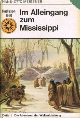Die Abenteuer der Weltentdeckung. Bd. 2. Im Alleingang zum Mississippi