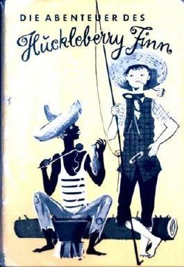 Die Abenteuer des Huckleberry Finn [illustrierte Ausgabe]