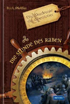 Die Akademie der Abenteuer - Die Stunde des Raben