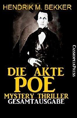 Die Akte Poe, Teil 1 und 2 - Mystery Thriller (Gesamtausgabe): Cassiopeiapress Spannung