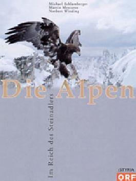 Die Alpen. Im Reich des Steinadlers