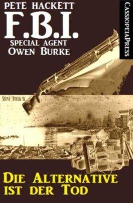 Die Alternative ist der Tod (FBI Special Agent)