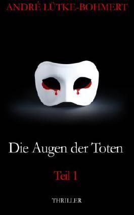 Die Augen der Toten - Teil 1: Thriller