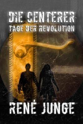 Die Centerer - Tage der Revolution - Ein Urban Fantasy Roman