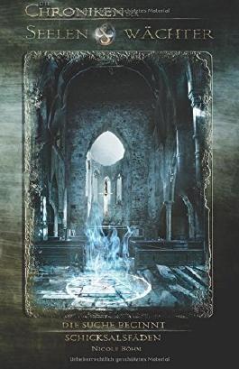 Die Chroniken der Seelenwächter - Die Suche beginnt & Schicksalsfäden