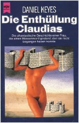 Die Enthüllung Claudias: Die phantastische Geschichte einer Frau die einen Massenmord gestand. den sie nicht begangen haben konnte