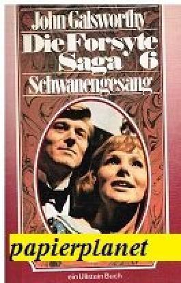 Die Forsyte Saga 6, Schwanengesang , Ungekürzte Ausg., Ullstein 2974 ; 3548029744