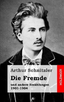 Die Fremde: und andere Erzählungen 1901-1904