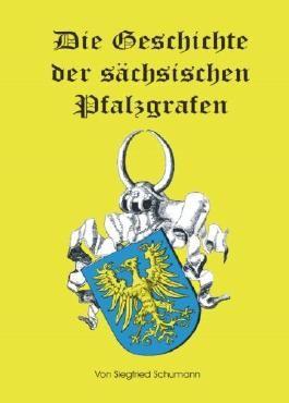 Die Geschichte der sächsischen Pfalzgrafen