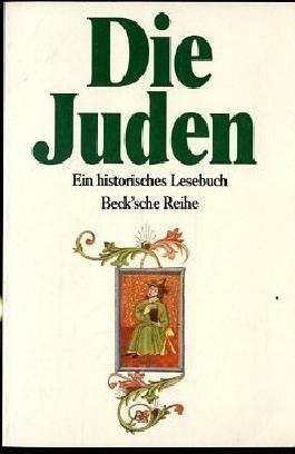 Die Juden. Ein historisches Lesebuch Beck`sche Reihe