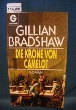 Die Krone von Camelot : Roman.Goldmann 9869 ; 3442098696