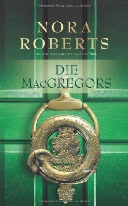Die MacGregors 1 bis 5: 1. Das Spiel beginnt 2. Lebe die Liebe 3. Affäre in Washington 4. Bei Tag und bei Nacht 5. Stunde des Schicksals von Roberts. Nora (2011) Broschiert