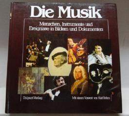 Die Musik. 1000 Jahre illustrierte Musikgeschichte