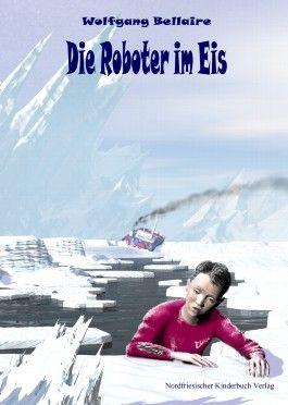 Die Roboter im Eis