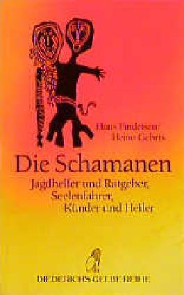 Die Schamanen: Jagdhelfer und Ratgeber, Seelenfahrer, Künder und Heiler