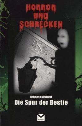 Die Spur der Bestie Horror und Schrecken