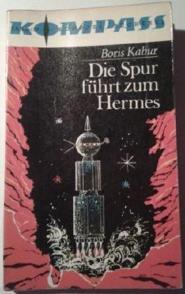 Die Spur führt zum Hermes. Zukunftsroman. Kompass-Bücherei Band 137. Mit Illustrationen von Erhard Schreier. [Aus dem Estnischen übertragen von Alexander Baer].