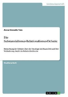 Die Substanzialismus-Relationalismus-Debatte